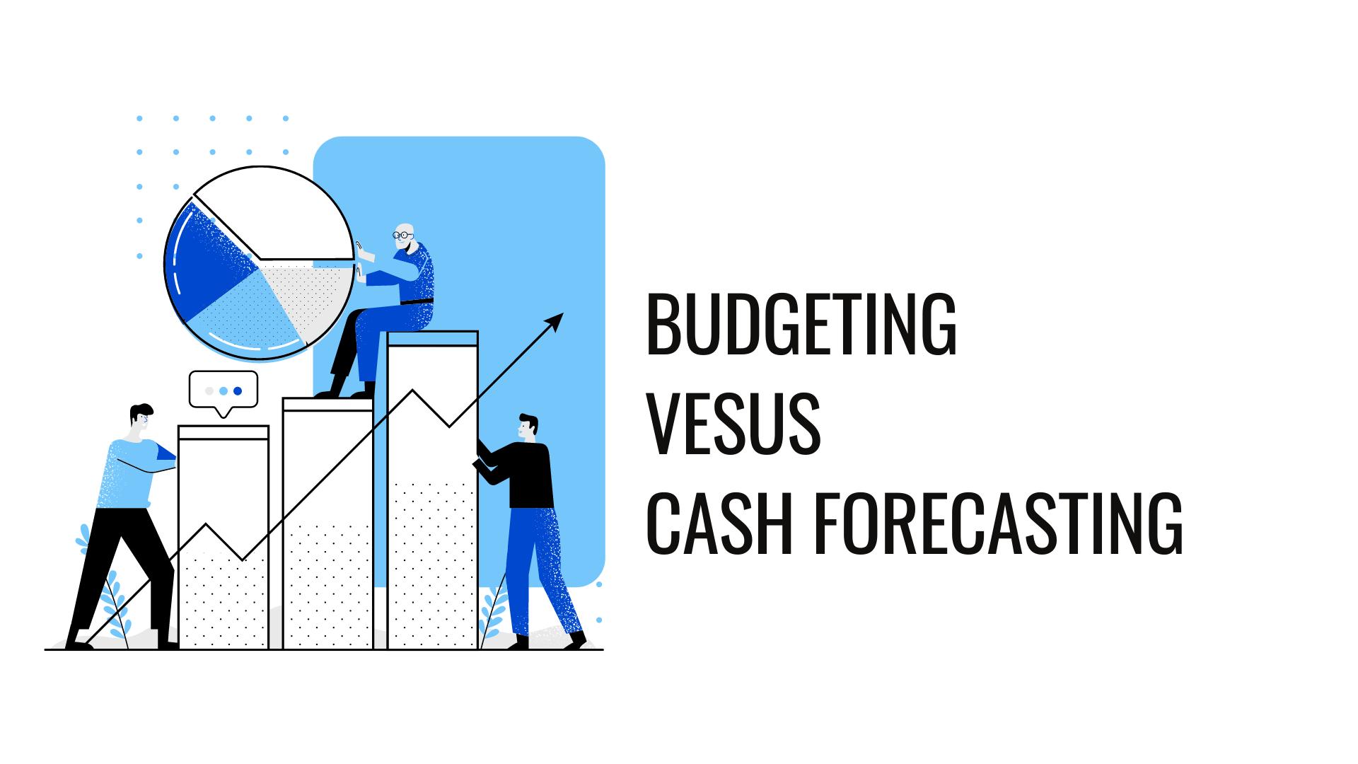 Budgeting versus forecasting